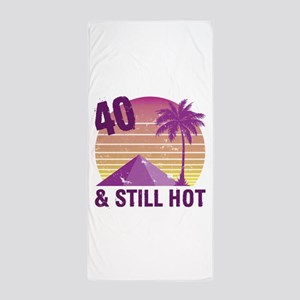 Funny 40th Birthday Hot Beach Towel