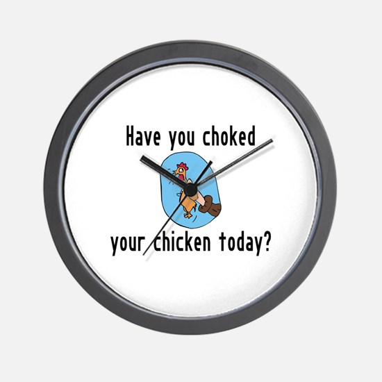 Choked Your Chicken Wall Clock