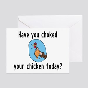 Choked Your Chicken Greeting Card