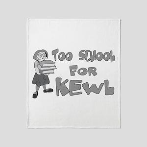 Too School For Kewl Throw Blanket