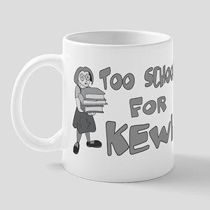 Too School For Kewl Mug