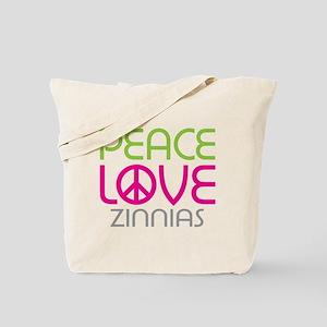 Peace Love Zinnias Tote Bag