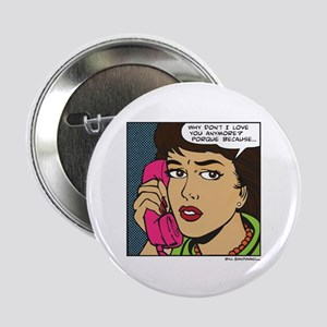 """Why Don't I Love You Anymore? 2.25"""" Button"""