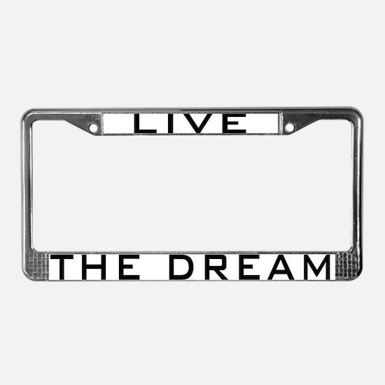 Live The Dream License Plate Frame