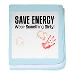 Save Energy Wear Dirty baby blanket