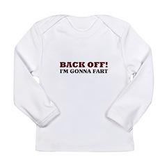 Back Off! I'm Gonna Fart Long Sleeve Infant T-Shir