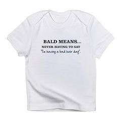 Bald Means... Infant T-Shirt