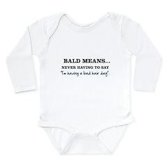 Bald Means... Long Sleeve Infant Bodysuit