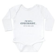 I'm Not a Gynecologist Long Sleeve Infant Bodysuit