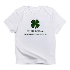 Irish Today Hungover Tomorrow Infant T-Shirt