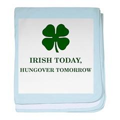 Irish Today Hungover Tomorrow baby blanket
