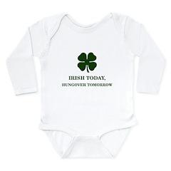 Irish Today Hungover Tomorrow Long Sleeve Infant B