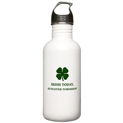 Irish Today Hungover Tomorrow Water Bottle
