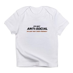 I'm Not Anti-Social... Infant T-Shirt