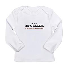 I'm Not Anti-Social... Long Sleeve Infant T-Shirt