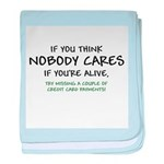 If You Think Nobody Cares baby blanket