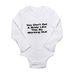 Don't Get a Body Like This Long Sleeve Infant Body
