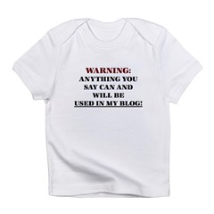 Anything You Say Will be Used Infant T-Shirt