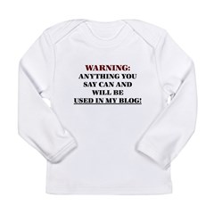 Anything You Say Will be Used Long Sleeve Infant T