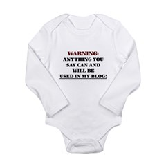 Anything You Say Will be Used Long Sleeve Infant B