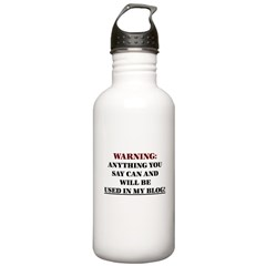 Anything You Say Will be Used Water Bottle