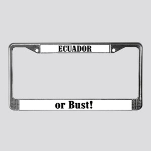 Ecuador or Bust! License Plate Frame