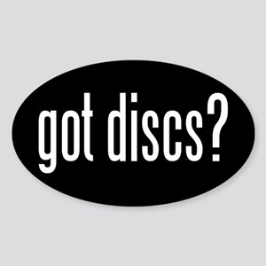 got discs? Sticker (Oval)