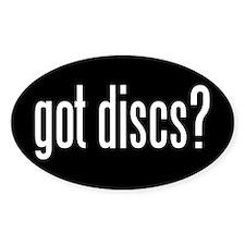 got discs? Sticker (Oval)