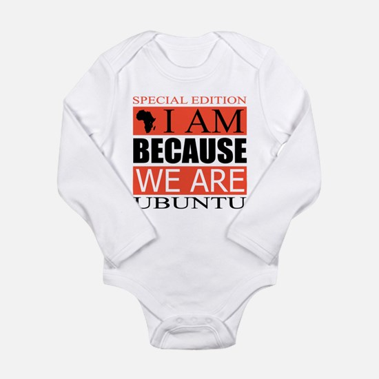 I Am Because We Are Long Sleeve Infant Bodysuit