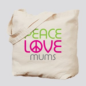 Peace Love Mums Tote Bag