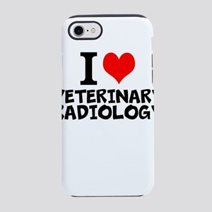 I Love Veterinary Radiology iPhone 7 Tough Case