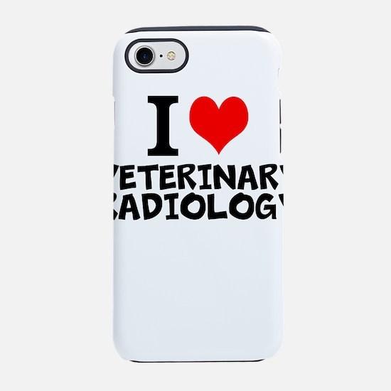I Love Veterinary Radiology iPhone 7 Tough Case