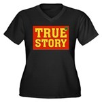 True Story Women's Plus Size V-Neck Dark T-Shirt