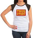 True Story Women's Cap Sleeve T-Shirt