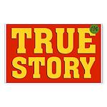 True Story Sticker (Rectangle)
