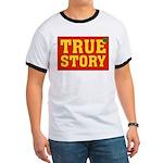 True Story Ringer T