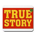 True Story Mousepad