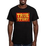 True Story Men's Fitted T-Shirt (dark)