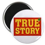 True Story Magnet