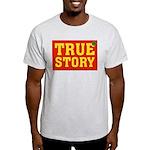 True Story Light T-Shirt