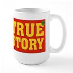 True Story Large Mug