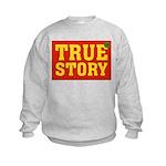 True Story Kids Sweatshirt