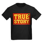 True Story Kids Dark T-Shirt