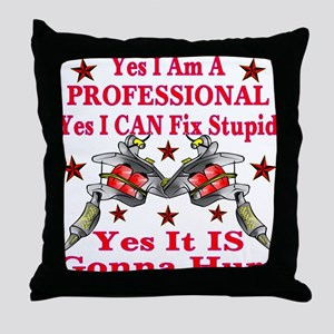 Yes It Is Gonna Hurt Throw Pillow
