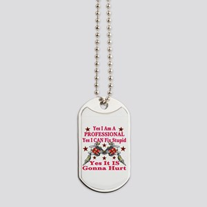 Yes It Is Gonna Hurt Dog Tags
