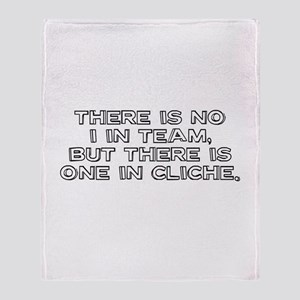 There is no I in team, but th Throw Blanket