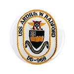 "USS ARTHUR W. RADFORD 3.5"" Button"
