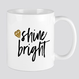 Shine bright Mugs