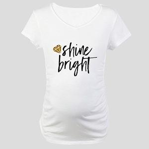 Shine bright Maternity T-Shirt