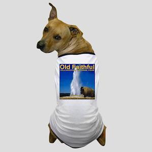 Old Faithful Yellowstone Nati Dog T-Shirt